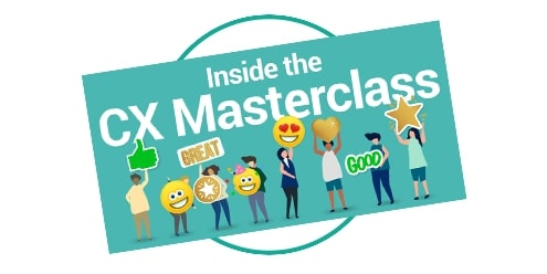 Inside the CX Masterclass