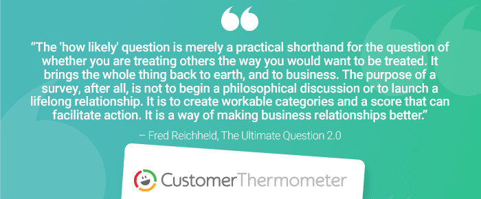 Customer Thermometer The Ultimate Question Fred Reichheld quote 3