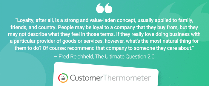Customer Thermometer The Ultimate Question Fred Reichheld quote 4