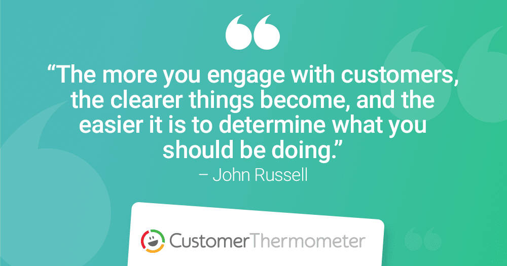 customer engagement loyalty john russell customer thermometer listen