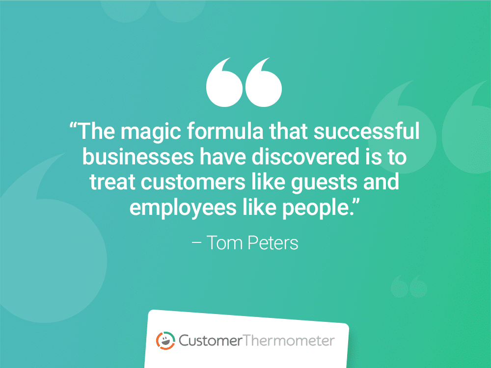 customer thermometer employee engagement tom peters quote